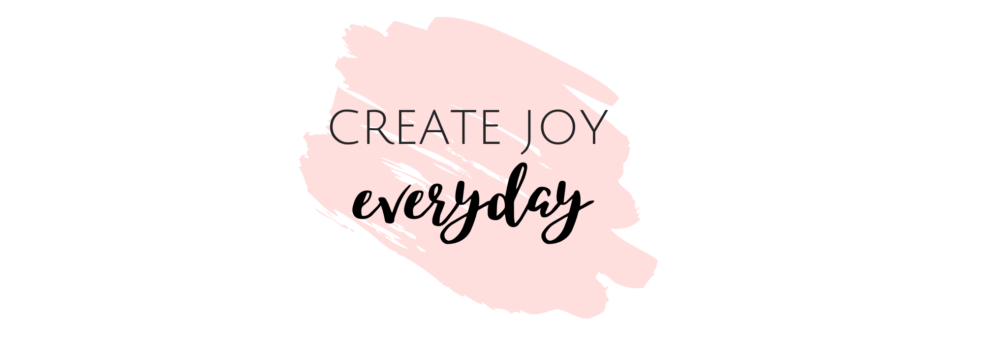 Create Joy Everyday